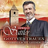 Gottvertrauen-Christliche Lieder - swald Sattler