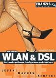 WLAN & DSL: Netzwerke aufbauen, konfigurieren und absichern (Franzis Quickguide) - Rudolf G Glos