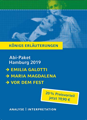Abitur Deutsch Hamburg 2019 & 2020 - Königs Erläuterungen-Paket.: Ein Bundle mit allen Lektürehilfen zur Abiturprüfung: Emilia Galotti, Maria Magdalena, Vor dem Fest