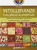 Intolleranze e allergie alimentari. Come riconoscere i sintomi e affrontare i problemi