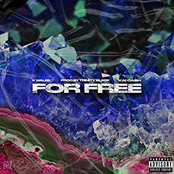 For Free (feat. Kai Ca$h)