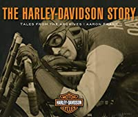 The Harley-Davidson Story: Tales from the Archives