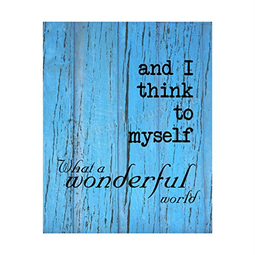 'I Think To Myself-What A Wonderful World' Song Lyric Wall Art -8 x 10' Music Lyrics Print-Ready to Frame. Rustic Home-Studio-Bar-Cave Decor. Perfect Gift for Louie Armstrong & All Jazz Fans!