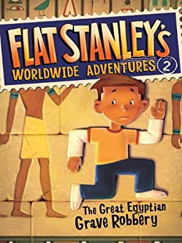 Flat Stanley's Worldwide Adventures #2: The Great Egyptian Grave Robbery by [Jeff Brown, Macky Pamintuan]