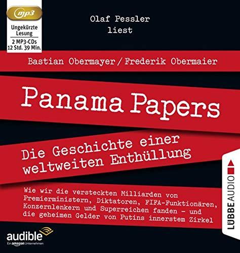 Panama Papers: Die Geschichte einer weltweiten Enthüllung.
