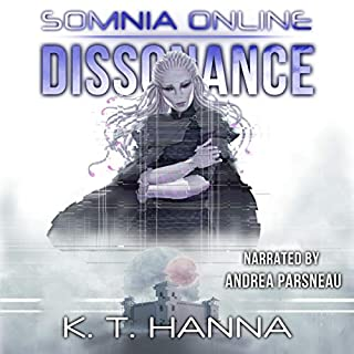 Dissonance      Somnia Online, Book 4              By:                                                                                                                                 K. T. Hanna                               Narrated by:                                                                                                                                 Andrea Parsneau                      Length: 12 hrs and 52 mins     33 ratings     Overall 4.8
