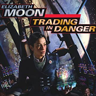 Trading in Danger     Vatta's War, Book 1              By:                                                                                                                                 Elizabeth Moon                               Narrated by:                                                                                                                                 Cynthia Holloway                      Length: 13 hrs and 45 mins     1,282 ratings     Overall 4.1