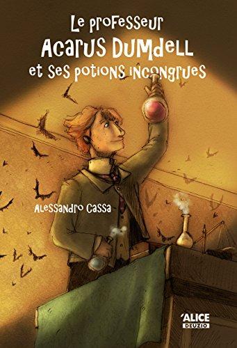 Le professeur Acarus Dumdell et ses potions incongrues: Roman pour enfants 8 ans et + (DEUZIO) PDF Books
