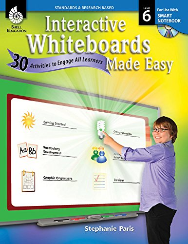 Interactive Whiteboards Made Easy: 30 Activities to Engage All Learners Level 6 (Smartboard Version)