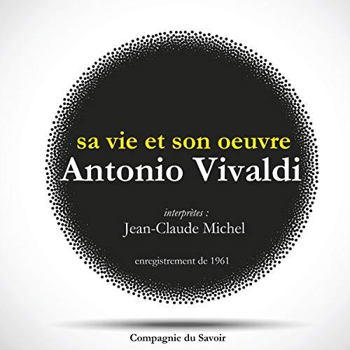 Couverture de Antonio Vivaldi. Sa vie et son œuvre