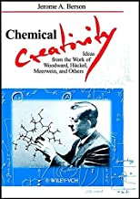Chemical Creativity: Ideas from the Work of Woodward, Huckel, Meerwein, and Others