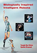 Biologically Inspired Intelligent Robots (SPIE Press Monograph Vol. PM122)