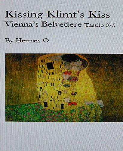 Kissing Klimt's Kiss/ Paintings of Vienna's Belvedere (Tassilo 076) (English Edition)