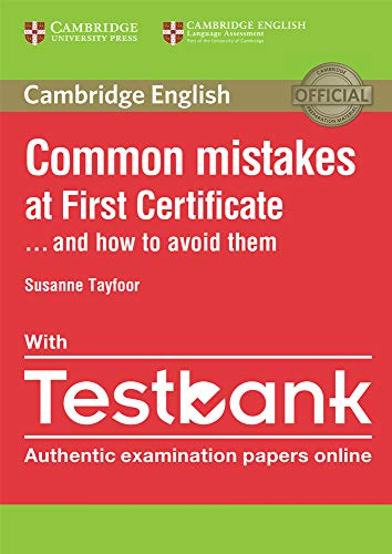 Common Mistakes at First Certificate... and How to Avoid Them. Book with Testbank: Autenthic Examinations Papers Online.