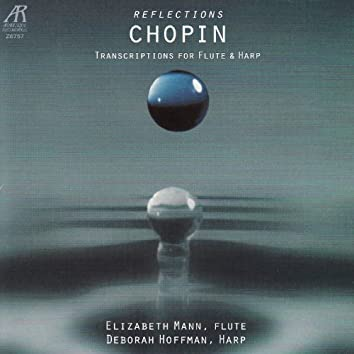 Chopin: Reflections - Transcriptions for Flute and Harp