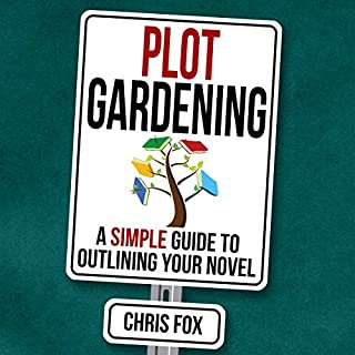 Plot Gardening: A Simple Guide to Outlining Your Novel audiobook cover art