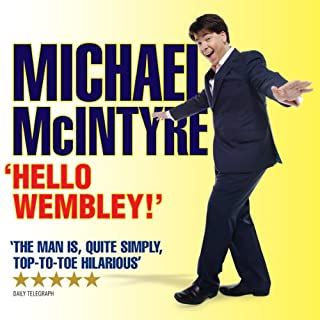 Michael McIntyre Live - Hello Wembley!                   By:                                                                                                                                 Michael McIntyre                               Narrated by:                                                                                                                                 Michael McIntyre                      Length: 1 hr and 22 mins     186 ratings     Overall 4.4