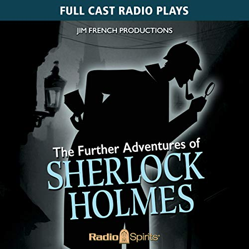 Further Adventures of Sherlock Holmes                   By:                                                                                                                                 Original Radio Broadcast                               Narrated by:                                                                                                                                 John Patrick Lowrie,                                                                                        Lawrence Albert,                                                                                        Rick May,                   and others                 Length: 8 hrs and 33 mins     27 ratings     Overall 4.6
