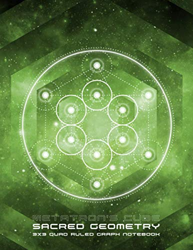 Metatron's Cube Sacred Geometry Green 3x3 Quad Ruled Graph Notebook: 3 Squares Per Inch Grid Paper Notebook for Lightworkers, Starseeds, Walk Ins and Wanderers