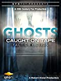 Ghosts Caught On Tape - Fact Or Fiction?