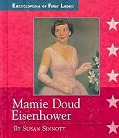 Mamie Doud Eisenhower (Encyclopedia of First Ladies) 0516205994 Book Cover