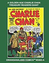 A Golden Age Charlie Chan Readers Giant: Gwandanaland Comics #2483-A: The World's Most Famous Detective - Over 575 Pages - Economical Black & White Version