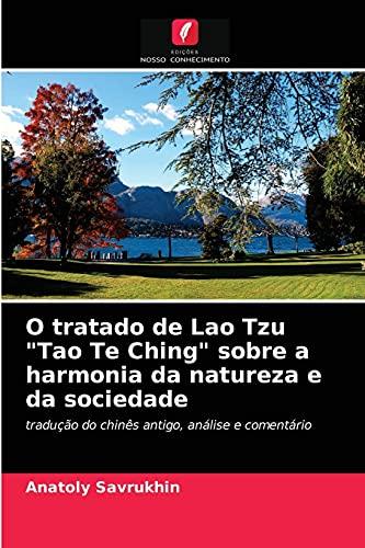 O tratado de Lao Tzu Tao Te Ching sobre a harmonia da natureza e da sociedade