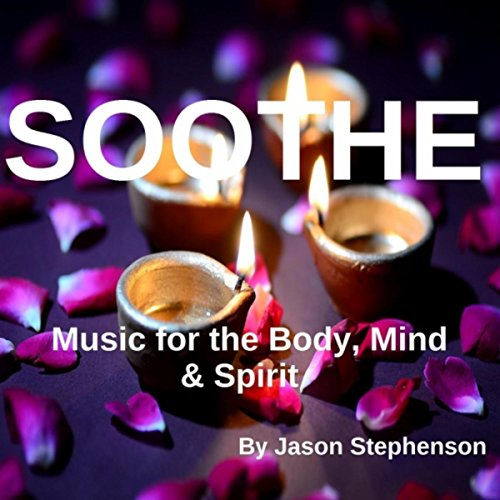Soothe Music for the Body, Mind & Spirit