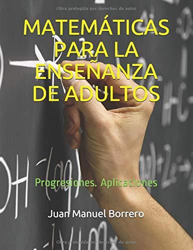 MATEMÁTICAS PARA LA ENSEÑANZA DE ADULTOS: MÓDULO IV. UNIDAD 1.