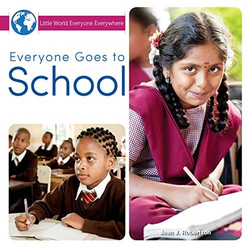 Everyone Goes to School (Little World Everyone Everywhere)