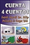 Cuenta Cuatro Cuentos: Ziip, Caga Tió, Pelusa y Sant Jordi Junior