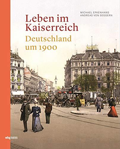Leben im Kaiserreich: Deutschland um 1900