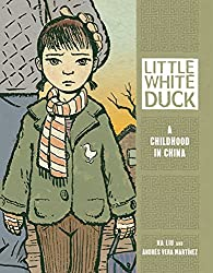 Little White Duck: A Childhood in China by Na Liu and Andres Vera Martinez