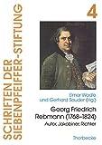 Georg Friedrich Rebmann (1768-1824): Autor, Jakobiner, Richter (Schriften Der Siebenpfeiffer-Stiftung) (German Edition)