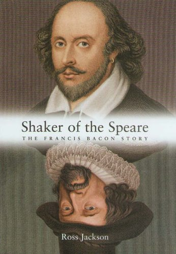 The Shaker of the Speare: The Francis Bacon Story