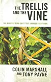 The Trellis and the Vine: The Ministry Mind-Shift That Changes Everything...