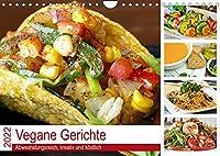 Vegane Gerichte. Abwechslungsreich, kreativ und koestlich (Wandkalender 2022 DIN A4 quer): Die vegane Ernaehrung ist exquisit und einfacher als man denkt! (Monatskalender, 14 Seiten )