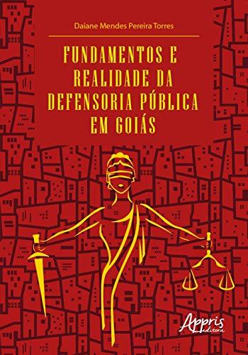 Fundamentos e Realidade da Defensoria Pública em Goiás