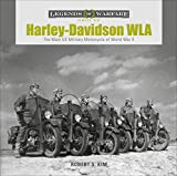 Harley-Davidson WLA: The Main US Military Motorcycle of World War II (Legends of Warfare: Ground, Band 15)