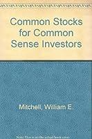 Common Stocks for Common Sense Investors 0471820571 Book Cover