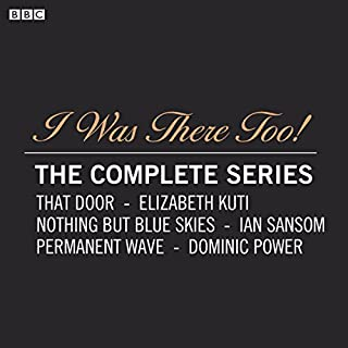 I Was There Too! The Complete Series     A BBC Radio 4 dramatisation              By:                                                                                                                                 Elizabeth Kuti,                                                                                        Dominic Power,                                                                                        Ian Sansom                               Narrated by:                                                                                                                                 Eleanor Bron,                                                                                        Elizabeth Mastrantonio,                                                                                        Maggie Stead                      Length: 41 mins     1 rating     Overall 4.0