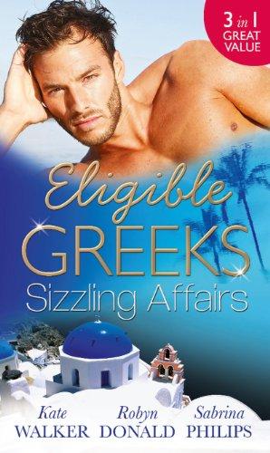 Eligible Greeks: Sizzling Affairs: The Good Greek Wife? / Powerful Greek, Housekeeper Wife / Greek Tycoon, Wayward Wife (English Edition)