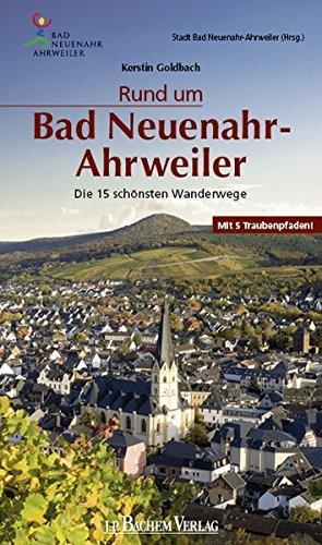 Rund um Bad Neuenahr-Ahrweiler: Die 15 schönsten Wanderwege