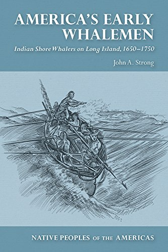 America's Early Whalemen: Indian Shore Whalers on Long Island, 16501750