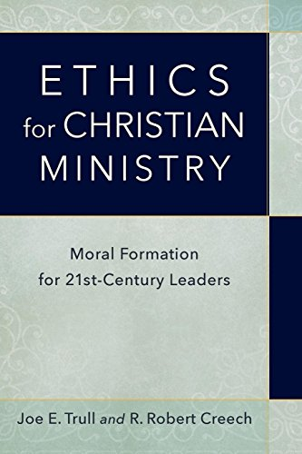 Compare Textbook Prices for Ethics for Christian Ministry: Moral Formation for Twenty-First-Century Leaders  ISBN 9780801098314 by Trull, Joe E.