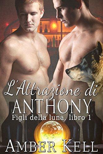 L'Attrazione di Anthony (Figli della luna Vol. 1)