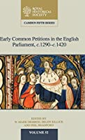Early Common Petitions in the English Parliament, c.1290–c.1420 (Camden Fifth Series, Series Number 52)