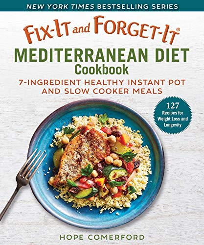 Fix-It and Forget-It Mediterranean Diet Cookbook: 7-Ingredient Healthy Instant Pot and Slow Cooker Meals
