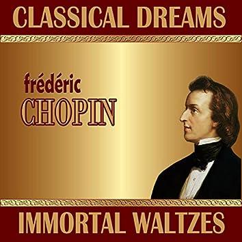 Frédéric Chopin: Classical Dreams. Immortal Waltzes
