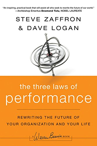 The Three Laws of Performance: Rewriting the Future of Your Organization and Your Life (J-B Warren Bennis Series Book 172) (English Edition)